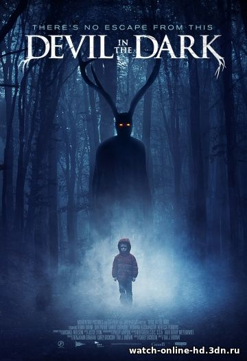 Дьявол во тьме (2017) смотреть онлайн фильм Ужасы бесплатно онлайн