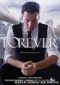 Вечность / Forever 1 / 2 / 3 / 4 / 5 / 6 / 7 / 8 / 9 серия смотреть онлайн (все серии 2014) бесплатно онлайн