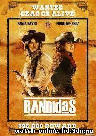 Бандитки / Bandidas - смотреть онлайн